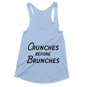 Crunches Before Brunches